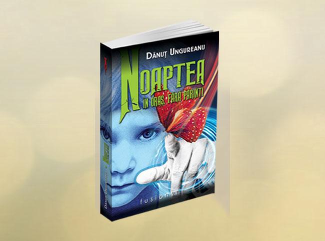 """Lansare de carte: """"Noaptea în oraș, fără părinți"""""""
