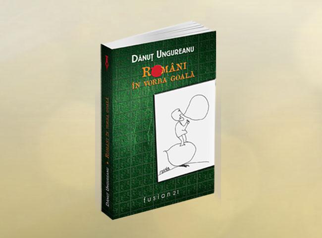 """Lansare de carte: """"Români în vorba goală"""""""